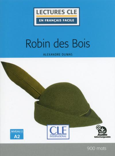 Robin des bois - Niveau 2/A2 - Lecture CLE en français facile - Livre + audio téléchargeable
