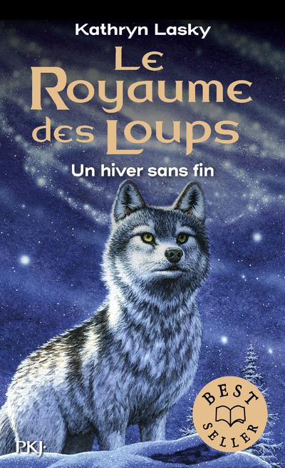 Le royaume des loups - tome 04 : Un hiver sans fin