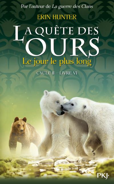 La quête des ours cycle II -tome 06 : Le Jour le plus long