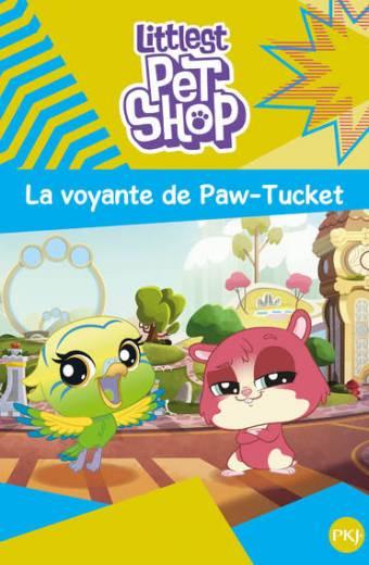 Littlest Pet Shop - tome 05 : La Voyante de Paw-Tucket