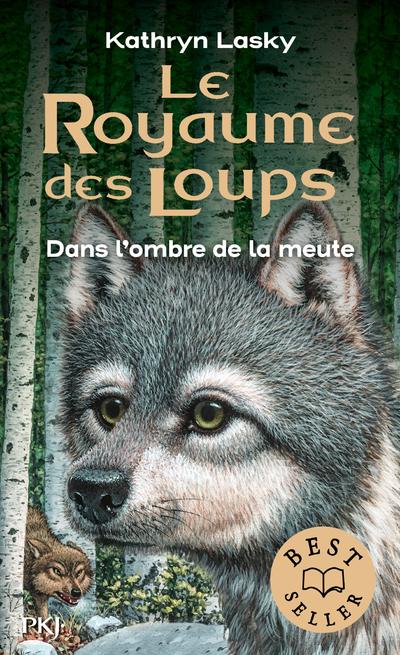Le royaume des loups - tome 02 : Dans l'ombre de la meute