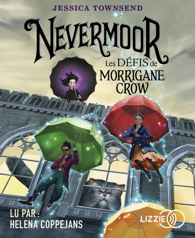 1. Nevermoor : Les Défis de Morrigane Crow