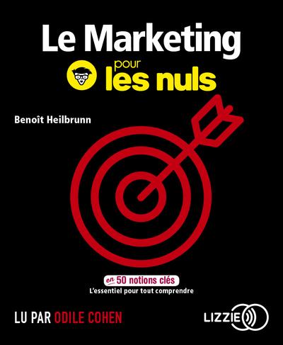 Le Marketing pour les Nuls en 50 notions clés