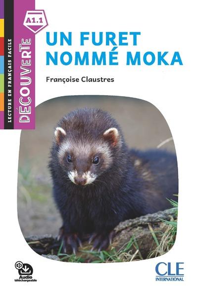 Un furet nommé Moka - Lecture Découvertes - Niveau A1.1 - Nouveauté - Audio téléchargeable