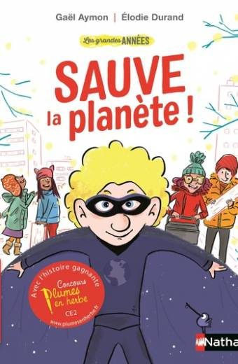 Les grandes années : Sauve la planète - Roman Vie quotidienne - De 7 à 11 ans