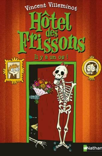 L'Hôtel des frissons -  Il y a un os ! - Dès 8 ans
