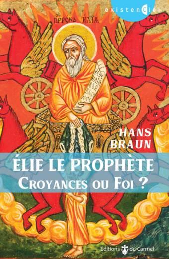 Elie le prophète : croyances ou foi ?