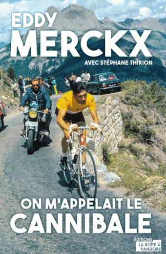 Eddy Merckx - On m'appelait le Cannibale