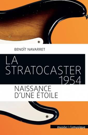 Le Stratocaster 1954 - Naissance d'une étoile