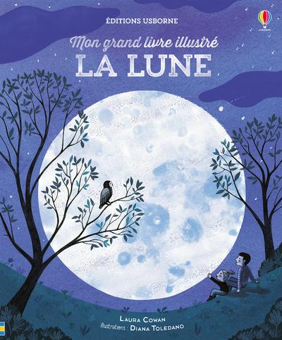 La Lune - Mon grand livre illustré
