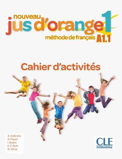 Nouveau Jus d'orange 1 - Niveau A1.1 - Cahier d'activités