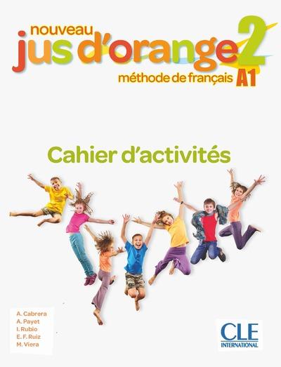 Nouveau Jus d'orange 2 - Niveau A1 - Cahier d'activités