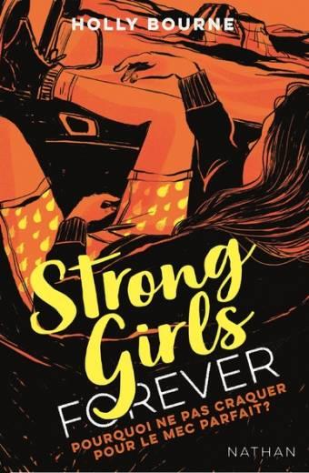 Strong girls forever : Pourquoi ne pas craquer pour un mec parfait ? - Dès 14 ans