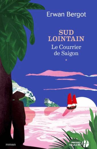 Sud Lointain - Le Courrier de Saïgon