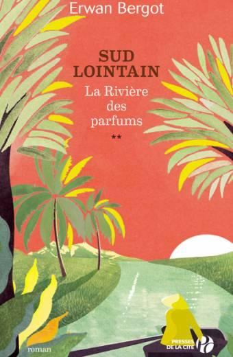 Sud Lointain - La Rivière des parfums