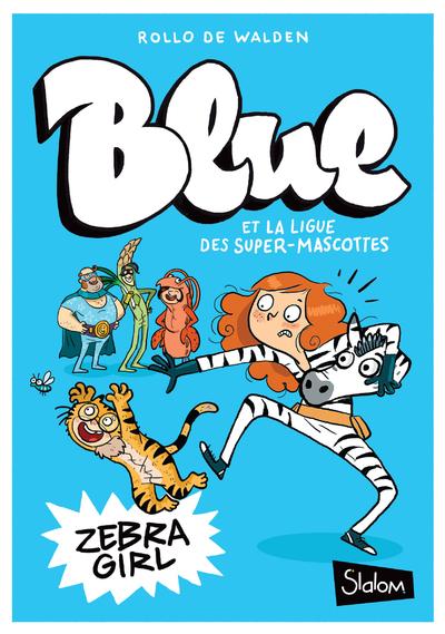 Blue et la ligue des super mascottes, tome 2 : Oscar superstar