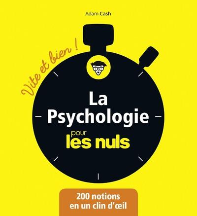 La Psychologie pour les Nuls - Vite et Bien