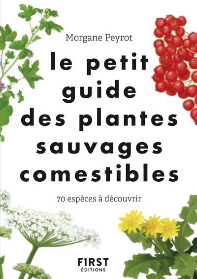 Le Petit guide des plantes sauvages comestibles - 70 espèces à découvrir