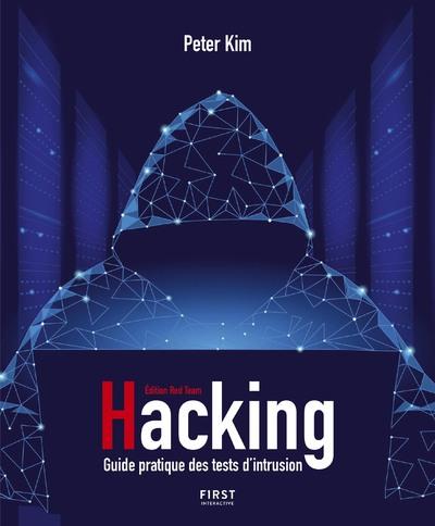Hacking - Guide pratique des tests d'intrusion