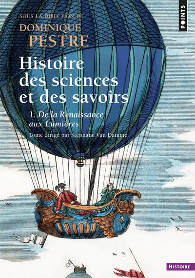 Histoire des sciences et des savoirs. - tome 1 De la Renaissance aux Lumières