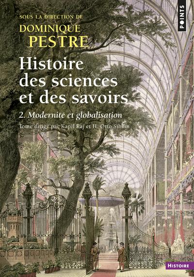 Histoire des sciences et des savoirs. - tome 2 Modernité et globalisation