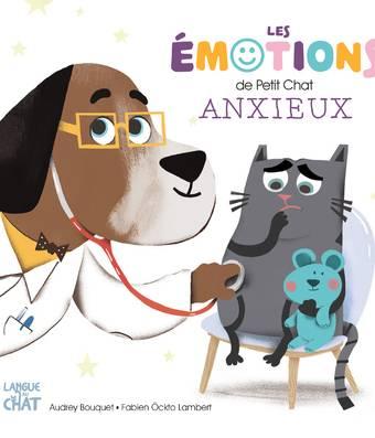 Un petit chat anxieux - Les émotions de Petit Chat