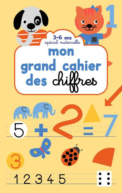 Mon grand cahier des chiffres - Spécial maternelle 3-6 ans