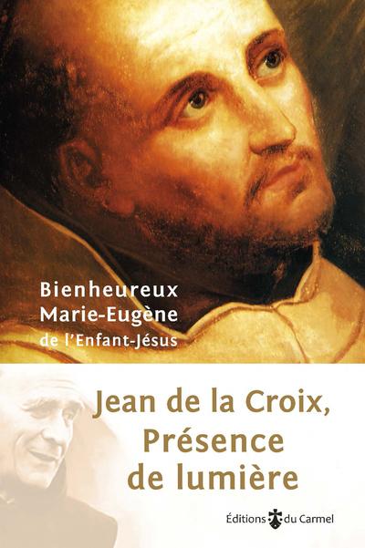 Jean de la Croix - Présence de lumière