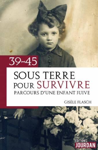 Sous terre pour survivre - Parcours d'une enfant juive