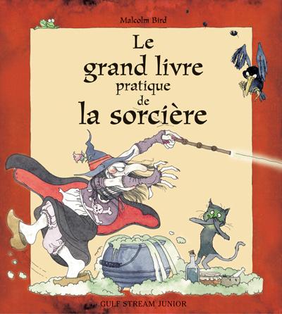 Le Grand livre pratique de la sorcière