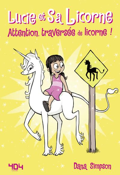 Lucie et sa licorne - Tome 5 - Attention, traversée de licorne !