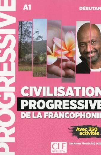 Civilisation progressive de la francophonie - Niveau débutant - Livre - Nouvelle couverturede la francophonie débutant NC