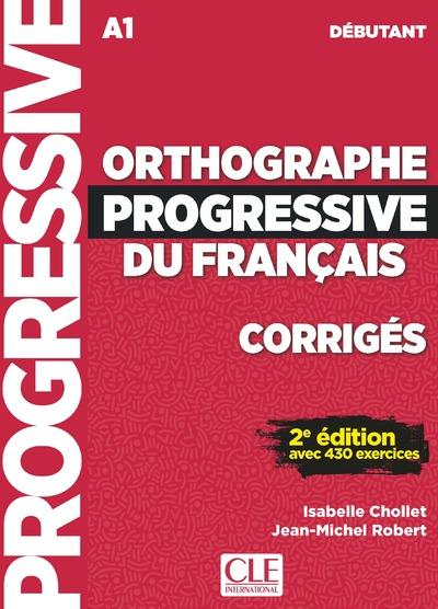 Orthographe progressive du français - Niveau débutant - Corrigés - 2ème édition - Nouvelle couverture