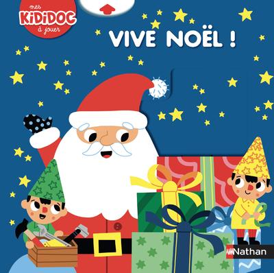 Vive Noël ! - Kididoc dès 2 ans