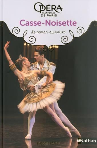 Casse-noisette - Les romans du ballet de l'Opéra de Paris - Dès 9 ans