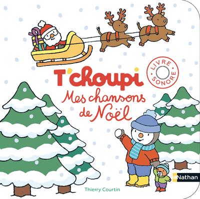 T'choupi, Mes chansons de Noël - Livre sonore - Dès 2 ans