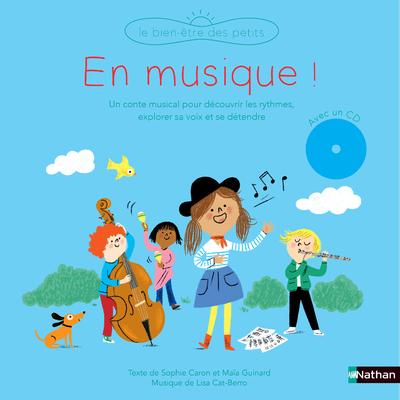 En musique : un conte musical pour découvrir les rythmes et explorer sa voix - livre-CD - Dès 3 ans