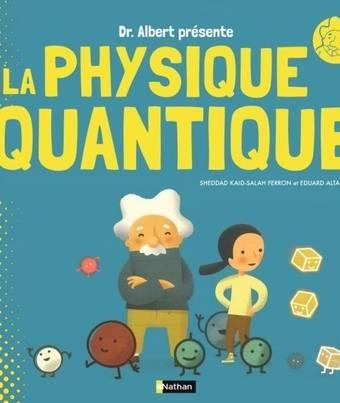 La physique quantique - Dès 9 ans