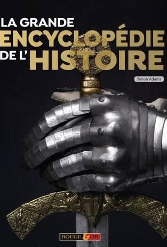 La Grande Encyclopédie de l'Histoire - Dès 9 ans