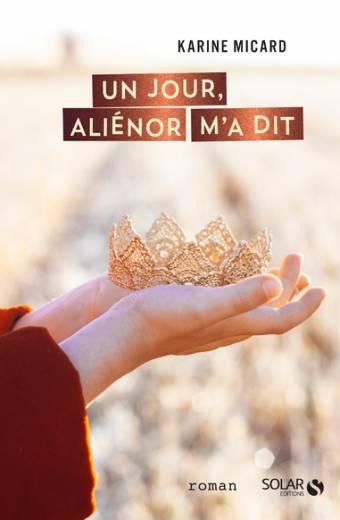 Un jour, Aliénor m'a dit