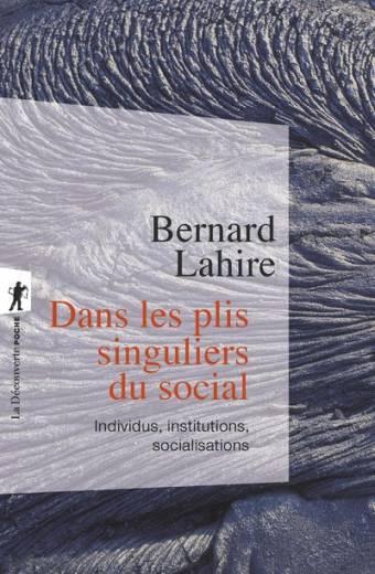 Dans les plis singuliers du social
