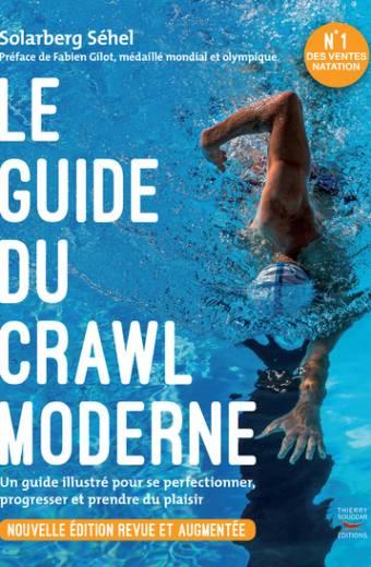 Le guide du crawl moderne - Nouvelle édition revue et augmentée