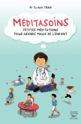 Méditasoins - Petites méditations pour grands maux de l'enfant