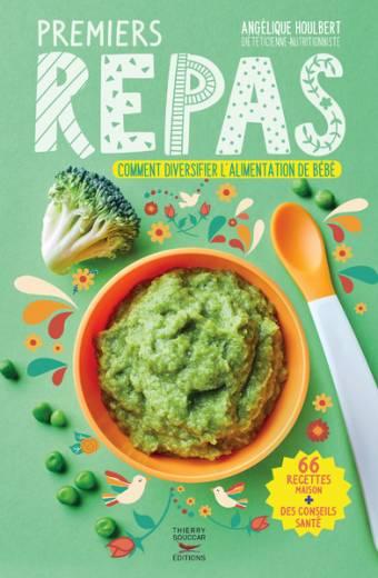 Premiers repas de 4 mois à 3 ans - Comment diversifier l'alimentation de bébé