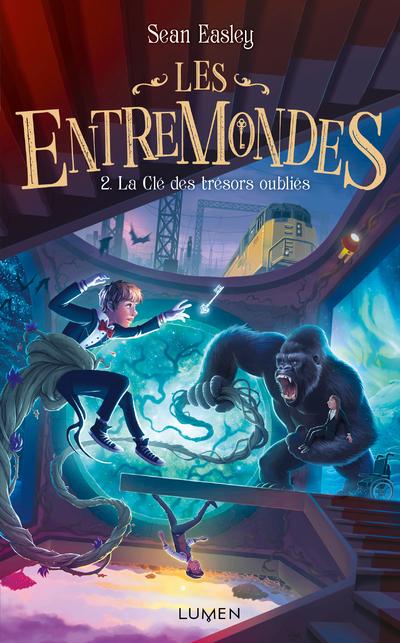 Les Entremondes tome 2 - La Clé des trésors oubliés