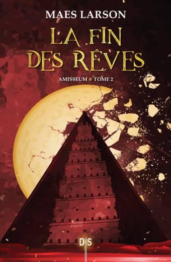 Amisseum tome 2 - La fin des rêves