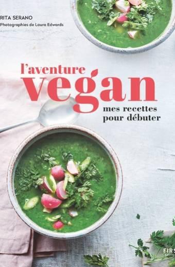 L'aventure Vegan - Mes recettes pour débuter
