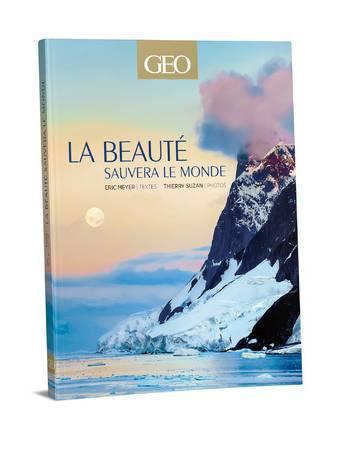 La beauté sauvera le monde - Edition classique - GEO