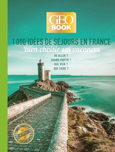 Géobook - 1000 idées de séjours en France - Edition collector
