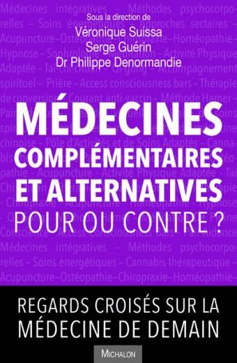 Médecines complémentaires et alternatives, pour ou contre? Regards croisés sur la médecine de demain
